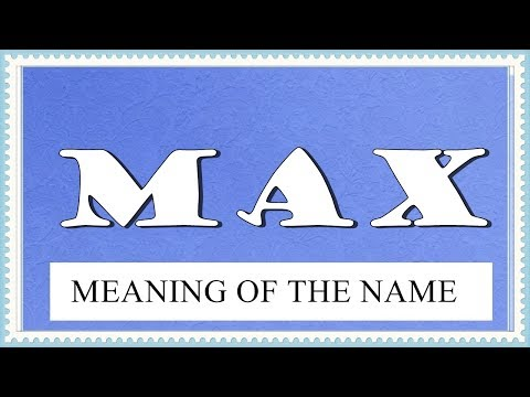 MEANING OF THE NAME MAX WITH FUN FACTS AND HOROSCOPE