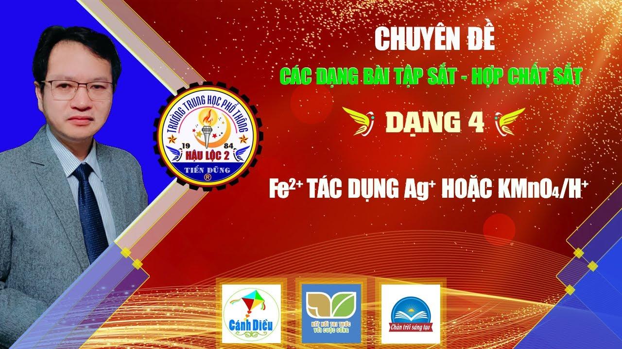 Hóa 12. Bài tập Fe2+ tác dụng với dung dịch AgNO3 hoặc KMnO4/H2SO4