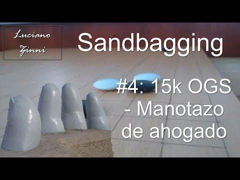 Sandbagging - #4: 15k OGS - Manotazo de ahogado