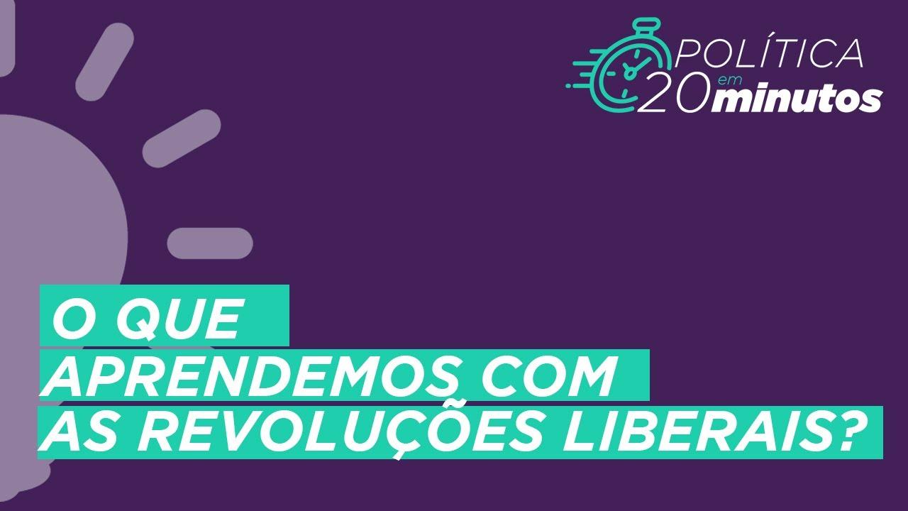 O que aprendemos com as revoluções liberais?