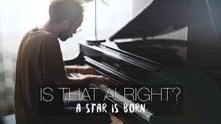 IS THAT ALRIGHT? - Lady Gaga - A Star Is Born (Piano Cover) | Costantino Carrara Video
