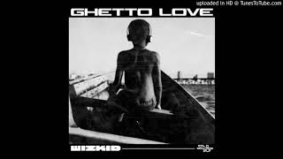 Wizkid – Ghetto Love (Official Audio).mp3