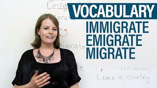 Vocabulary – Immigrate, Emigrate, Migrate