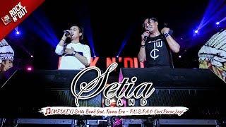 [NEW MEDLEY] Setia Band Feat. Rama Eru - P.U.S.P.A & Cari Pacar Lagi   ROCK N' DUT 2017 MAJALENGKA