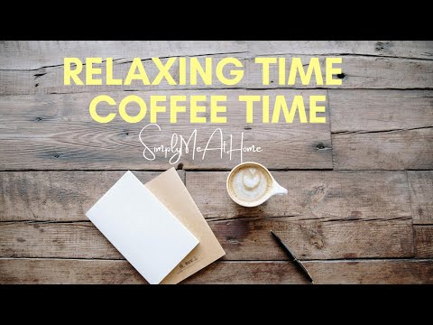 Relaxing Time, Coffee Time, Chill Jazzy Lofi Hip Hop Music