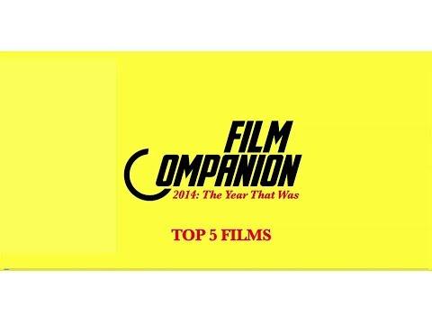 Top 5 Films 2014 | Anupama Chopra | Film Companion