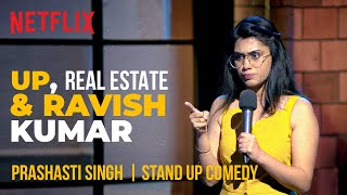 UP, Real Estate & Ravish Kumar | Prashasti Singh Stand-Up Comedy | Ladies Up | Netflix India