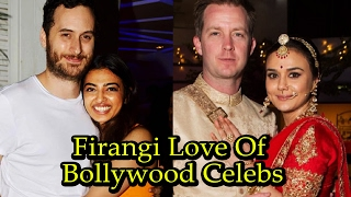 7 Firangi Love Of Bollywood Celebrities