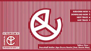 Yellow Claw Dancehall Soldier Ape Drums Remix Feat Beenie Man