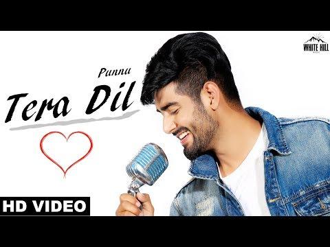 Tera Dil (Full Video) Punnu | New Punjabi Songs 2018 | White Hill Music