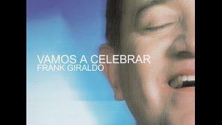 Frank Giraldo - Vamos A Celebrar (Album Completo)