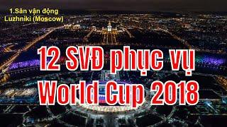 sân vận động world cup 2018 -12 SVĐ phục vụ World Cup 2018