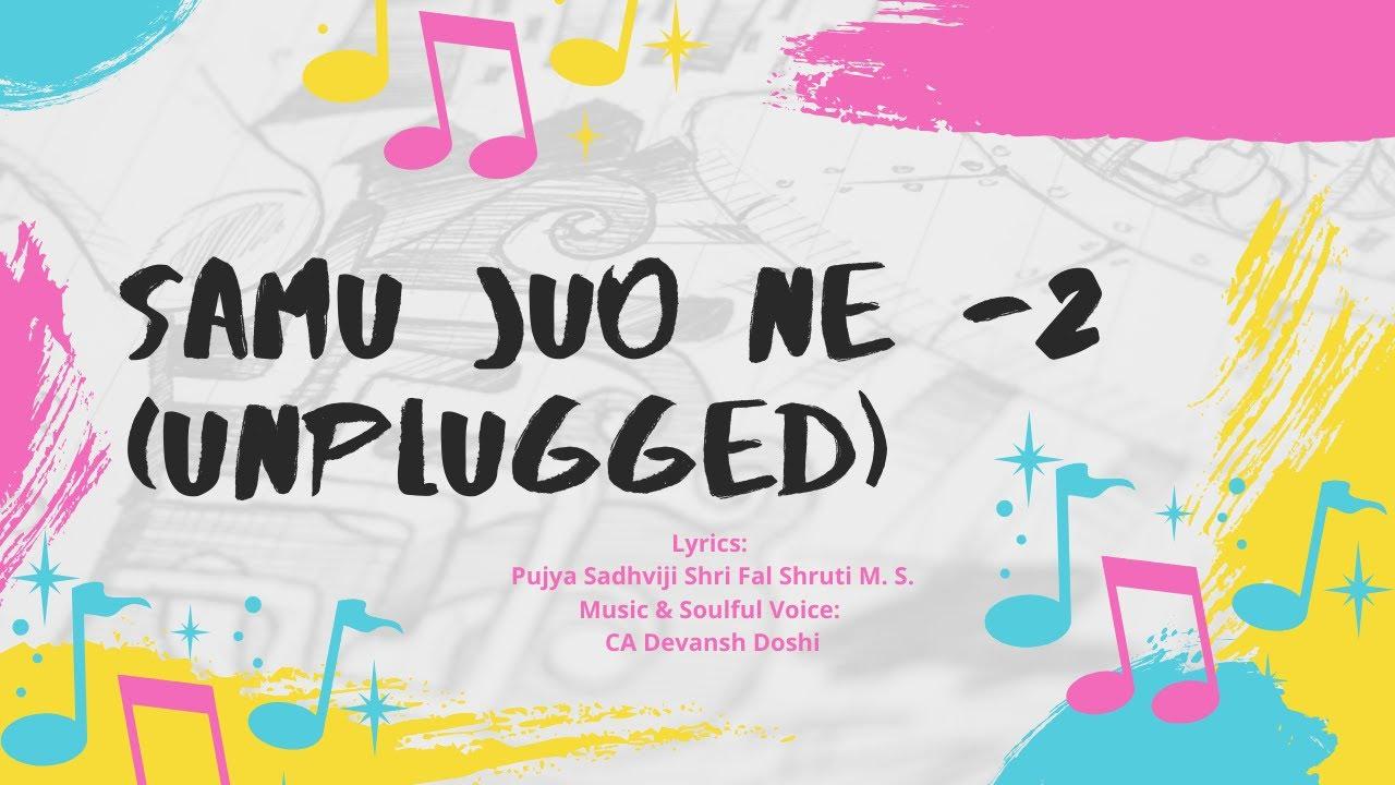 Download Samu Juo Ne Dada - 2 (Unplugged) | Ek Var Nem Mari Samu Juo Ne | CA Devansh Doshi