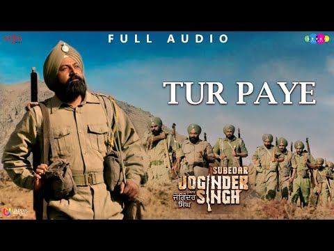 Tur Paye - Nachhatar Gill   Gippy Grewal   Full Audio   Subedar Joginder Singh   Latest Punjabi song