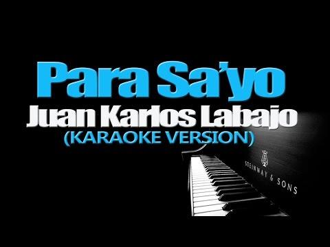 PARA SA'YO - Juan Karlos Labajo (KARAOKE VERSION)