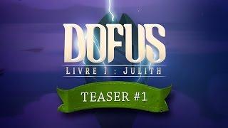 DOFUS le film - Livre I : Julith - Teaser#1