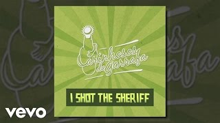 Carinhosos da Garrafa - I Shot the Sheriff