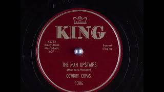 Cowboy Copas ~ The Man Upstairs (1953)