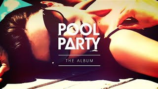 Pool Party / The Album (Teaser Mix)