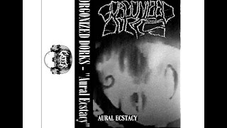"Gorgonized Dorks ""Aural Ecstacy"""