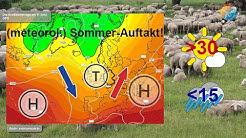 Wettervorhersage: Schafskälte oder Schafshitze? Auftakt Regensommer oder sonnigen Hitzesommer?