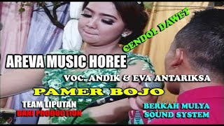 AREVA MUSIC HOREE // Pamer Bojo ( Cendol Dawet)  Voc. Andik & Eva Antariksa