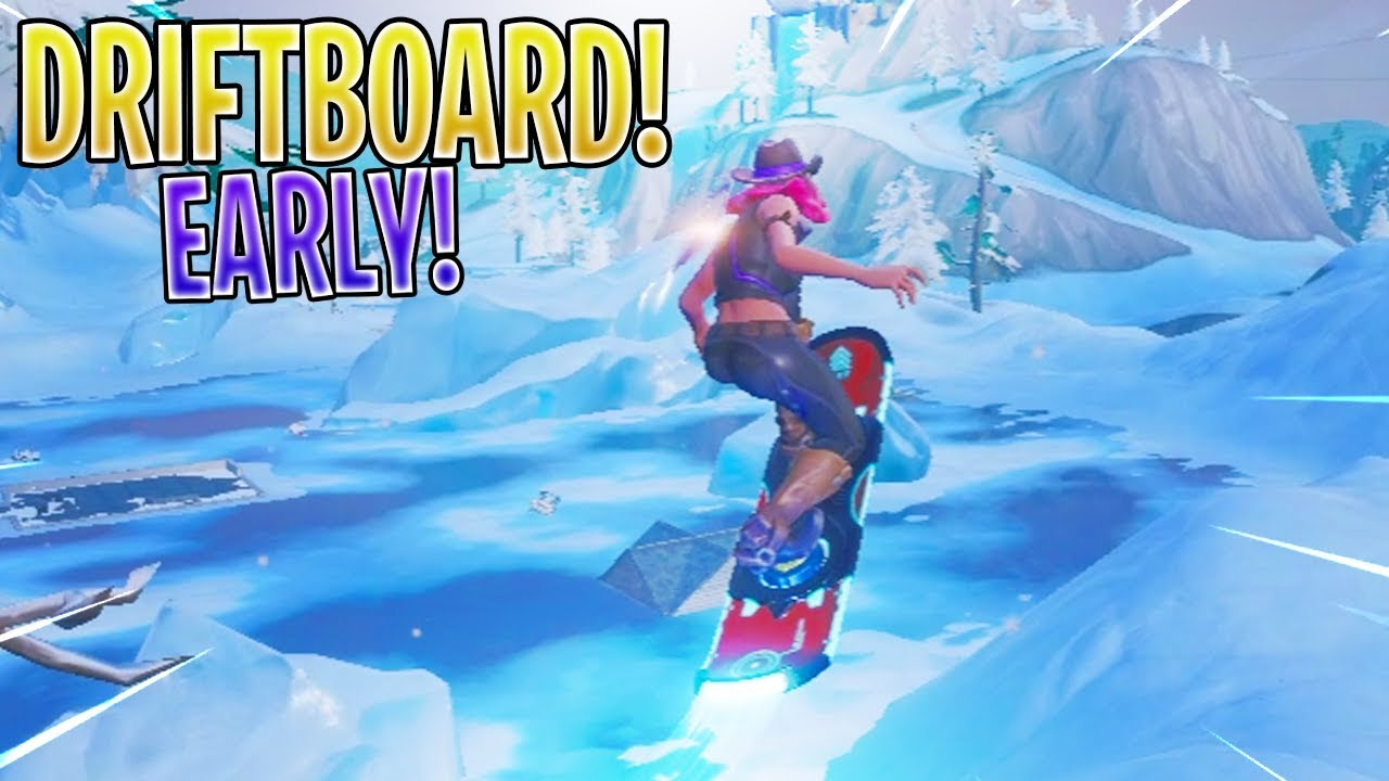 how to get drift board early fortnite battle royale - fortnite how to get driftboard