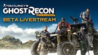 Ghost Recon Wildlands Beta Livestream