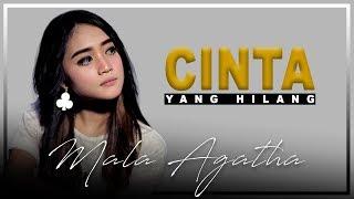 Gambar cover Mala Agatha - Cinta Yang Hilang (Official Music Video)
