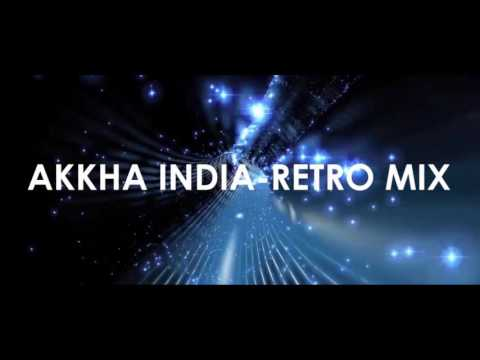 Akhha india - (Retro remix) - Dj Aakash bardoli & Dj Nrj