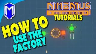How To Use The Factory Part, Unlimited Parts - Nimbatus Gameplay Tutorials And How To Guides
