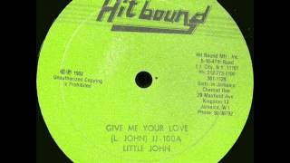 Little John - Give Me Your Loving - 10 inch - 1983