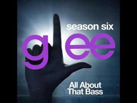Glee - All About That Bass (DOWNLOAD MP3+LYRICS)