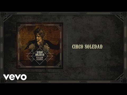 Ricardo Arjona - Circo Soledad