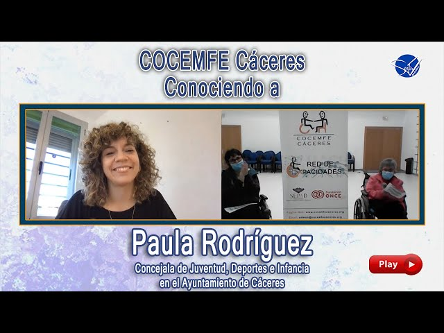 COCEMFE Cáceres. Conociendo a Paula Rodríguez, Concejala de Juventud, Deportes e Infancia