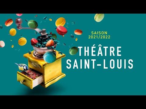 Théâtre Saint-Louis - Bande annonce - Saison 2021/2022