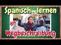 die Wegbeschreibung auf Spanisch lernen