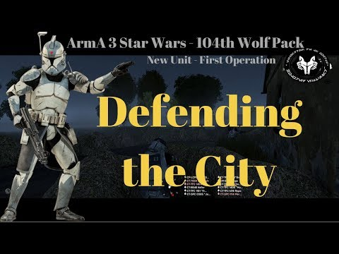 "ArmA 3 Star Wars - 104th Wolfpack -  ""First Op. with the 104th // Defending"""