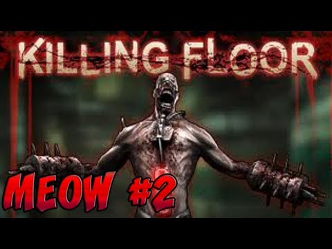 "Killing Floor ""Meow"" Pt 2 Custom map 