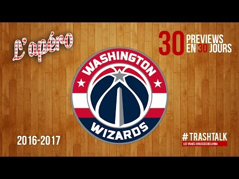 Apéro TrashTalk - Preview saison 2016/17 : Washington Wizards