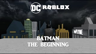 [DC ROBLOX] Batman: The Beginning