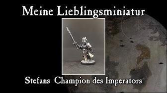 Warhammer 40K: Meine Lieblingsminiatur- Stefans Champion des Imperators