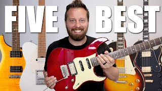 5 Of The BEST Guitars Under $1000!