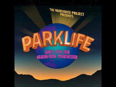 Parklife 2018 Is Coming...