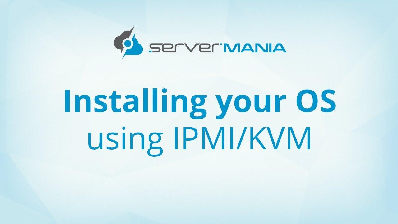 Installing your OS using KVM / IPMI - ServerMania com