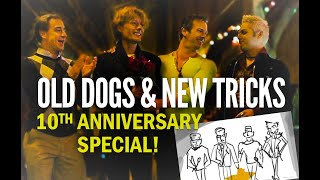 Old Dogs & New Trick 10th Anniversary Special!