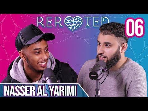 Mental Health, Consistency & Virtues Of Quran | Nasser Al Yarimi | ReRooted Ep.6