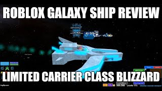 Roblox Galaxy Ship Review: Limited Carrier Class Blizzard