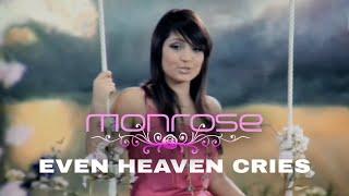 Monrose - Even Heaven Cries (Official Video)