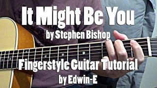 "Guitar Tutorial: ""It Might Be You"" (by Stephen Bishop) Fingerstyle Guitar Cover (free tabs)"